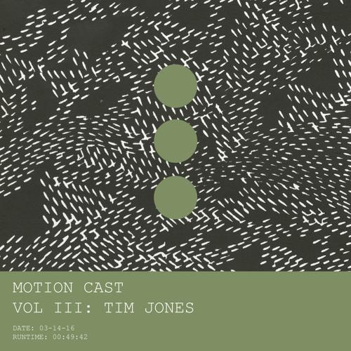 Motion Cast Vol. 3: Tim Jones