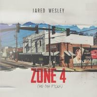 Jared Wesley - Zone 4 (Mu-Tha-F*cka)