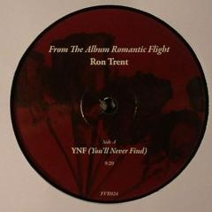 "Ron Trent ""You'll Never Find"" Snippet  LT version Romantic Flight Album ""True Story"""