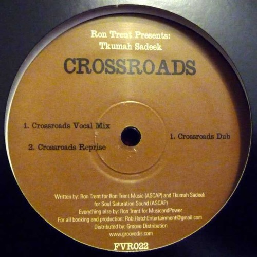 Ron Trent presents Cross Roads  featuring Tkumah Sadeek