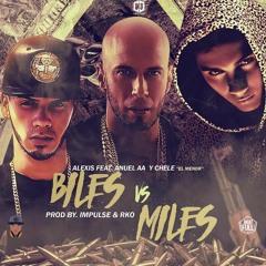 Alexis Ft. Anuel AA Y Chele El Menor - Biles Vs Miles (Prod. By RKO & Impulse)