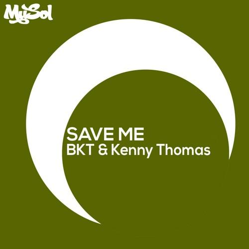 05. BKT & Kenny Thomas - Save Me [ Zonum & Xavi V Rmx ]