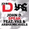 Arsha Michaels Ft. YAS - Speak [Prod by John D]