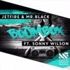 #BOOMBOX 2016!! - Jetfire & Mr.Black ft. Sonny Wilson - [ M_U ] - Private Mix