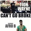 Tion Wayne Feat Afro B - Cant Go Broke [Music Video]