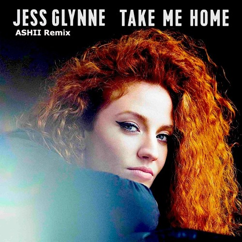 Jess Glynne Take Me Home Ashii Remix Free Download By