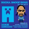 Docka Feat Snoop Dogg - Let Me Hit It (Donald Glaude,Tom Collins Remix)