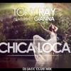 Tony Ray feat Gianna - Chica Loca (Dj Jacc Club Mix)[FREE DOWNLOAD]