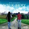 Walk Holy (WLK HLY)