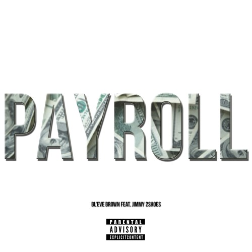 PAYROLL feat. Jimmy 2Shoes (Prod by Platinum Beat Service)