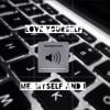 Love Yourself / Me, Myself and I