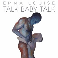 Emma Louise - Talk Baby Talk