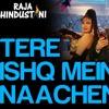 Tere Ishq Me Nachenge - Dj Prith & Dj Manav - 2016