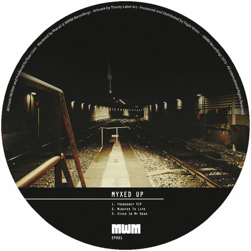 Myxed Up - Minutes To Live EP (MWMEP001)