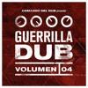 """Comando Del Dub Presenta """"Guerrilla Dub Volumen 4"""" [Official Mixtape, 2016]"""
