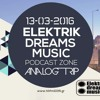 Analog Trip -  Elektrik Dreams Music Podcast  13-3-2016  www.hitfm1035.gr
