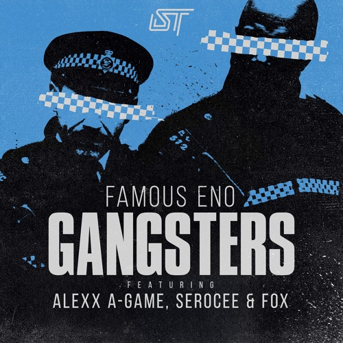 FAMOUS ENO - GANGSTERS Ft. ALEXX A - GAME, SEROCEE & FOX