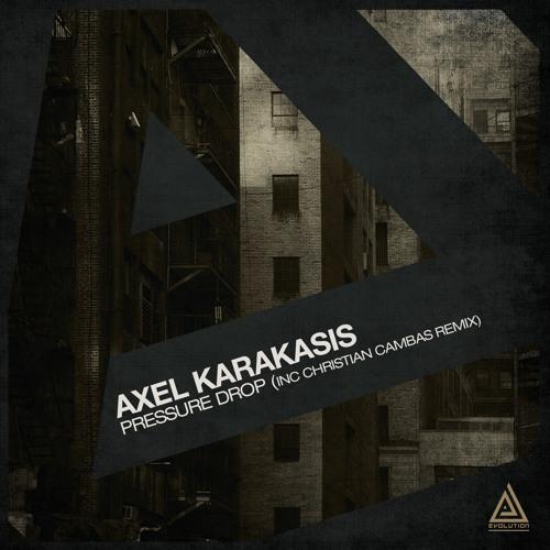 Axel Karakasis - Pressure Drop (Christian Cambas Remix)