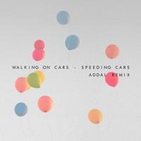 Walking On Cars - Speeding Cars (Addal Remix)