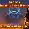Rednex - Spirit Of The Hawk(Hardstyle Remix)