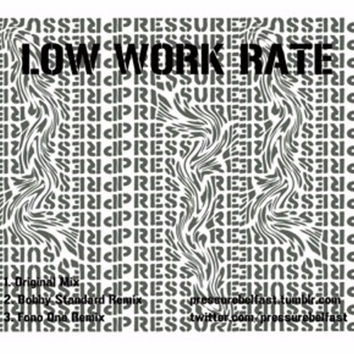 Pressure - Low Work Rate **Free Download**