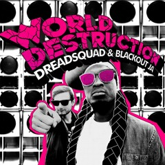 Dreadsquad & Blackout JA - World Destruction (album promomix)