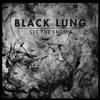Black Lung - Transmissions