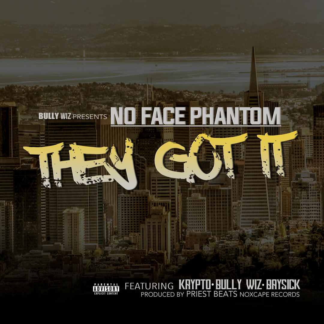 No Face Phantom ft. Krypto, Bully Wiz & BaySick - They Got it (Prod. Priest Beats) [Thizzler.com Exc