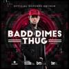 Badd Dimes - Thug (Official Dopenez Anthem)
