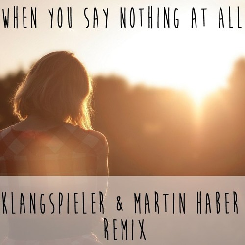 Gustavo Trebien - When You Say Nothing At All (Klangspieler & Martin Haber Remix)
