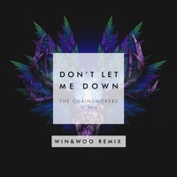 The Chainsmokers - Don't Let Me Down Ft. Daya (Win & Woo Remix)