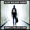 Alan Walker - Faded Andrew DJ & Pino Licata DJ Remix