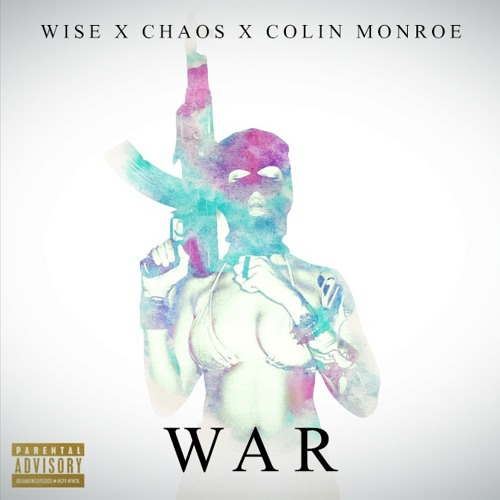 Jay Wise X Chaos X Colin Munroe - War