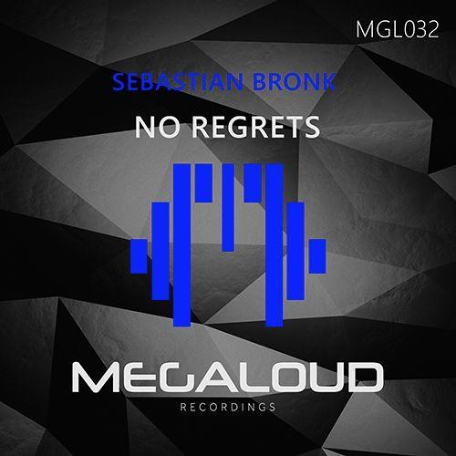 Sebastian Bronk - No Regrets (Original Mix) [OUT NOW]