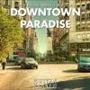 Downtown Paradise (Gustav Krantz Mashup)