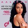 Download Aaliyah - Are You That Somebody (Derek Faze Future Remix)