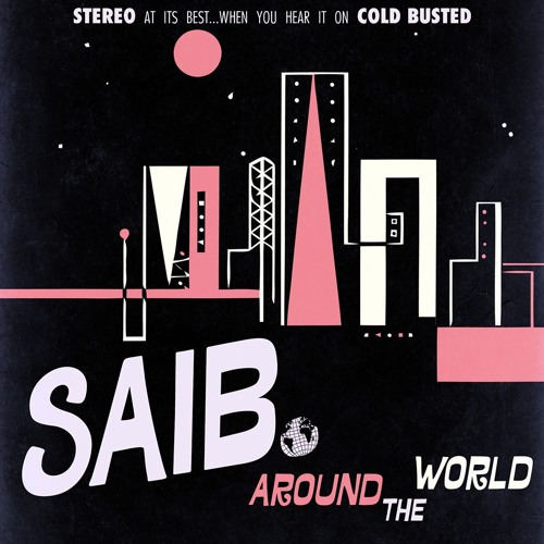 saib. - Around The World (Cold Busted)