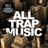 All Trap Music Vol 3 Continuous Mix: Flosstradamus