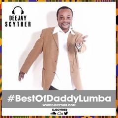 @DJScyther Presents The Best Daddy Lumba