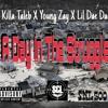 Young Zay X Lil Day Day X Killa Taleb - a Day in the Struggle SCL