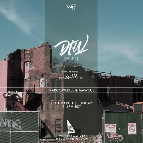 Darker Than Wax FM #12 ft. Lefto • 13th March 2016
