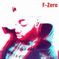 F - Zero - OH MY Freestyle