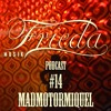 MADMOTORMIQUEL FRIEDA MUSIK PODCAST #14 For Sceenfm