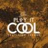 Play It Cool Ft Skewby (Prod. mindlabs & iRocksays)