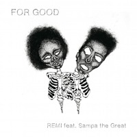 Remi - For Good (Ft. Sampa The Great)