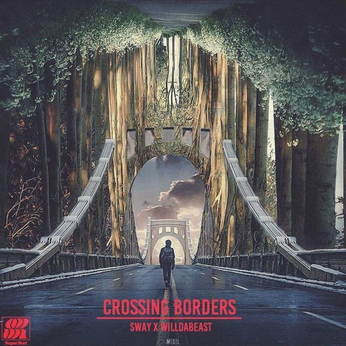 Sway x Willdabeast - Crossing Borders EP (Superbest Records)