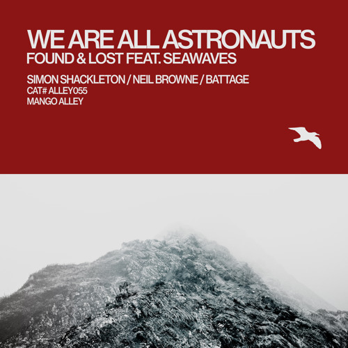 WE ARE ALL ASTRONAUTS Found & Lost feat. Seawaves (Simon Shackleton Remix)