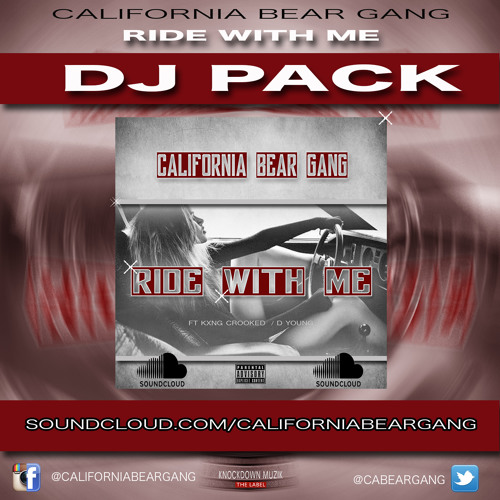RIDE WITH ME (DJ PACK) CALIFORNIA BEAR GANG