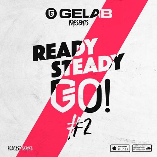 Gelab - Ready Steady Go! #002