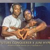 Future Conquerer X Juni Hype - Mama & Son Prod. By FyberBeatz